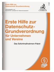 Das Sofortmaßnahmen-Paket: Erste Hilfe zur Datenschutz-Grundverordnung für Unternehmen und Vereine