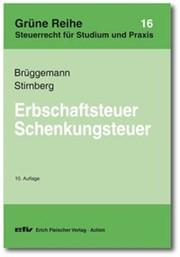 Brüggemann / Stirnberg; Erbschaftsteuer, Schenkungsteuer – Grüne Reihe Band 16
