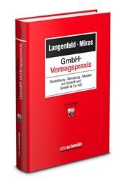 Langenfeld/Miras; GmbH-Vertragspraxis                               Gestaltung – Beratung – Muster zur GmbH und GmbH & Co. KG